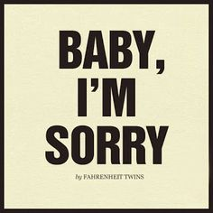 Boo, im sorry I hurt your feelings today. I feel horrible. I'm sorry baby. I should have checked the message attached to it first. Sorry For Hurting You, Sorry I Hurt You, Sorry My Love, Say Im Sorry, Love Quotes For Him, Me Quotes, Quotes Images, Heart Quotes, Queen Quotes