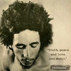 Only truth, peace, love and music