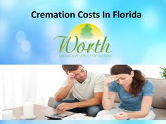 Cremation costs in florida  Cost of cremation can vary from firm to firm in Florida. If you want simple cremation service in Florida then visit our website http://worthcremationservice.com