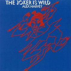 Alex Harvey - The Joker Is Wild