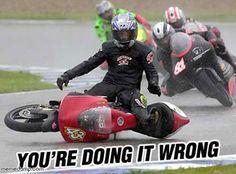 doing it wrong motorcycle