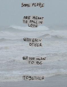 Algumas pessoas estão destinadas a se apaixonarem uma pela outra, mas isso não quer dizer que elas ficaram juntas.