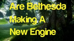 Are Bethesda Game Studios Making A New Engine for TES 6?