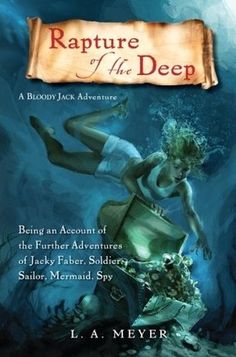 20 best bookshelf images on pinterest good books books to read rapture of the deep being an account of the further adventures of jacky faber soldier sailor mermaid spy bloody jack adventure series fandeluxe Gallery