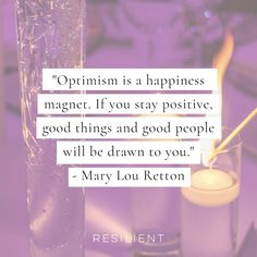 """Optimism is a happiness magnet. If you stay positive, good things and good people will be drawn to you."" - Mary Lou Retton #positive #positivequote #positivevibes #inspirationalquotes"