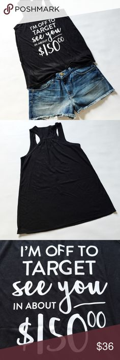 """Target Life Graphic Tank Top Target Life Statement Tank in black featuring white print.  The struggle is real!  Grab the kids and buy everything you didn't need!  NWOT, never worn!  Boutique brand.   Measurements laying flat: Armpit to armpit: 15"""" Waist (across): 18"""" Total length: 25"""" Charm City Tops"""