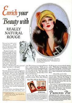 """""""Enrich your beauty with REALLY NATURAL ROUGE"""" ~ Feb 1928 magazine ad for Princess Pat Rouge. - (vintage lady, roaring 20s)"""