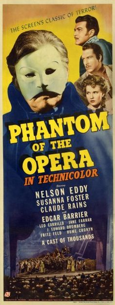 The Phantom of the Opera - 1943. It's of questionable quality but it still has a place in heart
