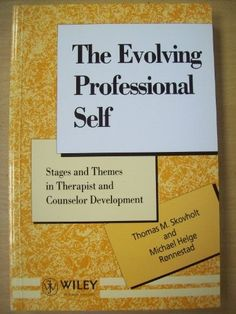 The Evolving Professional Self: Stages and Themes in Therapist and Counselor Development (Wiley Series in Psychotherapy and Counselling) $89.99 self-development-books