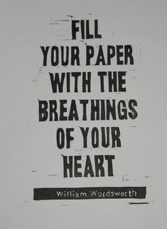 Breathings of Your Heart Wordsworth quote writing poetry inspiration relief linocut print Source by etsy Great Quotes, Quotes To Live By, Me Quotes, Inspirational Quotes, Quotes On Poetry, Quotes Images, Writing Poetry, Writing Tips, Writing Prompts