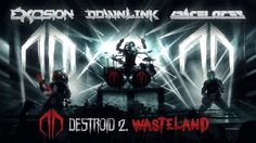 Excision, Downlink, Space Laces - Destroid 2. Wasteland
