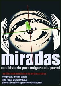"""Cartel/Afiche del cortometraje MIRADAS """"una historia para colgar en la pared"""" #miradasunahistoriaparacolgarenlapared #jordimartienz #shortfilm #vistazos #makingof #independientfilm"""