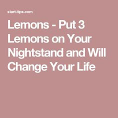 Lemons - Put 3 Lemons on Your Nightstand and Will Change Your Life