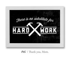 """""""There is no substitute for hard work."""" In the spirit of Mother's Day, tweet the words of wisdom she passed down to you with #momswisdom or post on www.facebook.com/thankyoumom"""