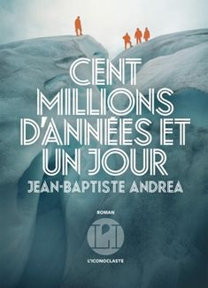Buy Cent millions d'années et un jour by Jean-baptiste Andrea and Read this Book on Kobo's Free Apps. Discover Kobo's Vast Collection of Ebooks and Audiobooks Today - Over 4 Million Titles! Jean Baptiste, Lectures, Audiobooks, This Book, Reading, Lus, Altitude, Souffle, Amazon Fr