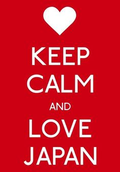 Keep calm and love Japan :) it's simple! #Japan #kids