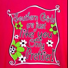 Southern Girls Are .....