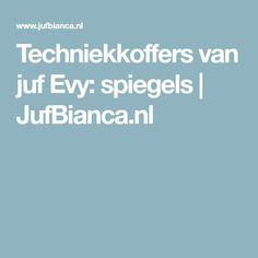 Techniekkoffers van juf Evy: spiegels | JufBianca.nl