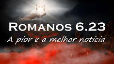 Romanos 6.23 - A pior e a melhor notícia Movies, Movie Posters, Romans, 2016 Movies, Film Poster, Cinema, Films, Movie, Film Posters