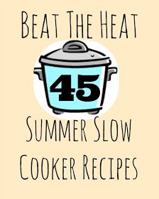 45 Summer Slow Cooker Recipes !