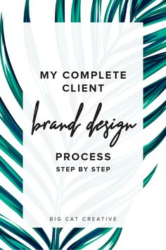 My Complete Client Brand Design Process (Step by Step) — Big Cat Creative | Design Tips | Design Tips and Tricks | Graphic Design Tips and Tricks | Freelance Graphic Design Tips | DIY Graphic Design | DIY Design | Design Tutorials | Graphic Design Tutorials | Small Design Business Advice | Business Tips | Business Tips and Tricks | Graphic Design Business |