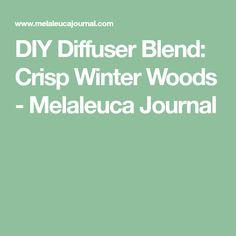 DIY Diffuser Blend: Crisp Winter Woods - Melaleuca Journal