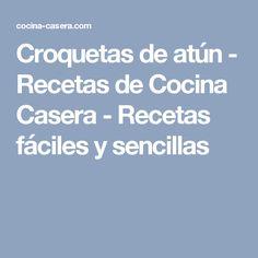 Croquetas de atún - Recetas de Cocina Casera - Recetas fáciles y sencillas