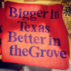 """""""Bigger in Texas, Better in the Grove!""""  Ole Miss vs. Texas 2012  (The Grove Gal Blog)"""