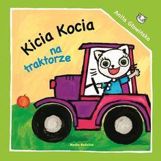 Kicia Kocia na traktorze - Wydawnictwo Media Rodzina - Książki, Audiobooki, eBooki Toys, Fictional Characters, Coloring Books, Creative, Arosa, Tractor, Vintage Coloring Books, Toy, Coloring Pages