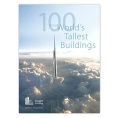 100 of the World's Tallest Buildings - Hardcover Book