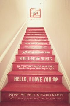 """Oh i WANT THIS! Are you kidding me!? The lyrics of The Doors' """"hello I love you"""" written on the steps of stairs! that's brilliant!"""