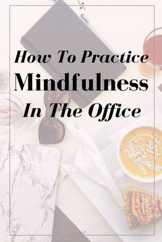 Practicing mindfulness can be truly life changing but how do we practice it outside of our homes? How do we practice mindfulness in the place we spend a majority of our time; the office? CLICK THROUGH to find out! Mindfulness| Office | Desk job | Mindfulness activities | What is mindfulness?| Mindfulness exercises| Mindfulness activities|