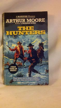 The Hunters by Arthur Moore,  Paperback 1st Edition
