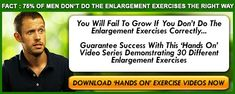 No pills No Surgrey No Extenders All Natural! Is more of you Discover the secrets of natural Penis Enlargement - How to Penis Enlargement