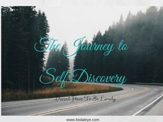 Journey To Self Discovery : 6 Routes to Try