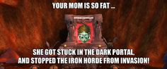 World of Warcraft Funny Memes Jokes You wanna earn more gold in WoW >>> www.world-of-warcraft-gold-addon.com <<<