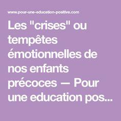 """Les """"crises"""" ou tempêtes émotionnelles de nos enfants précoces — Pour une education positive"""