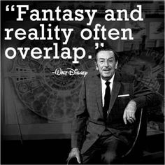 """Fantasy and reality often overlap."" ~Walt Disney, via Disney Movie Rewards on Facebook"