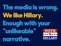 Enough w/ the narrative that Hillary is as bad as Trump, she is a million times more likeable than him & way more trustworthy.