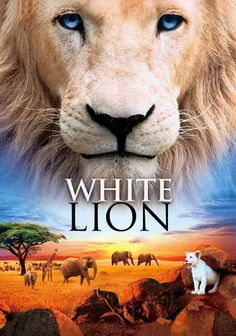 White Lion  Wonderful movie - beautifully done.