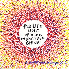 "Colorful Art Print - red, orange and yellow- ""this little light of mine, I'm gonna let it shine"". $17.00, via Etsy."