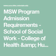 MSW Program Admission Requirements - School of Social Work - College of Health & Human Sciences - Colorado State University