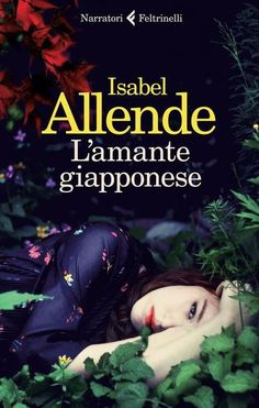 L'amante giapponese - Isabel Allende - 134 recensioni su Anobii