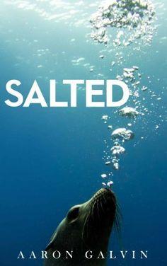 Salted by Aaron Galvin, http://www.amazon.com/dp/B00JSKYEB4/ref=cm_sw_r_pi_dp_3D2Cub0EX6R0X