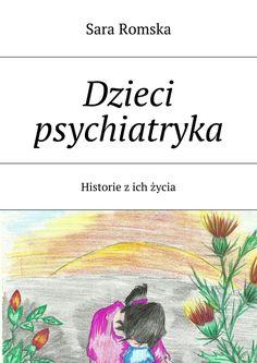 Dzieci psychiatryka - Sara Romska — Ridero