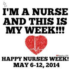 I'm a nurse this is my week. Nurses Week May 6-12, 2014. Nurse humor. Nurses week. Registered Nurses. RN. Nursing funny. Fabulous RN