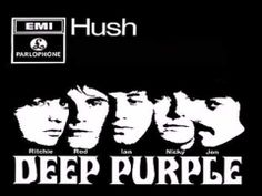 """Hush - Deep Purple.  Classic hard rock. """" 'Hush' is the title of a song written by American composer and musician Joe South, for recording artist Billy Joe Royal, whose single peaked at number 52 on the Billboard Hot 100 on 28 October - 11 November 1967."""" Wikipedia"""