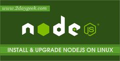 2daygeek.com Linux Tips, Tricks & News Today ! – Through on this article you will get idea to Install NodeJS 5.6.0 via npm, source method & nodesource package on RHEL, CentOS, Ubuntu & Mint, Debian, Fedora & openSUSE