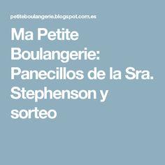 Ma Petite Boulangerie: Panecillos de la Sra. Stephenson y sorteo
