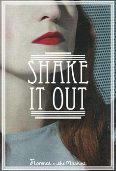 Shake It Out  Florence + The Machine song posters.    Poster design by Anaïs F. Afonso.    (original photographs by: Tom Beard, Phil Fisk, Matthew Stone)